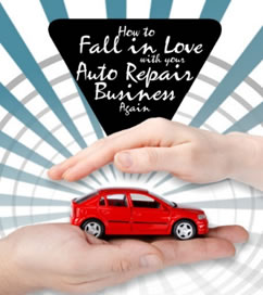 How to Fall in Love with Your Auto Repair Business Again